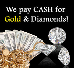 We Pay Cash for Gold and Diamonds